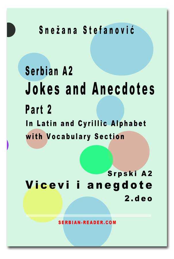 Serbian A2 Jokes and Anecdotes 1 - Sprski A2 Vicevi i anegdote 1 © All Rights Reserved, www.serbian-reader.com
