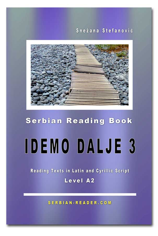 "Snezana Stefanovic - Serbian Reading Book ""Idemo dalje 1"" © All Rights Reserved by Serbian-Reader.com"