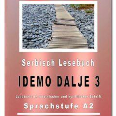 """Serbisch Lesebuch """"IDEMO DALJE 3"""" von Snezana Stefanovic © Alle Rechte vorbehalten, www.serbisch-lernen.com"""