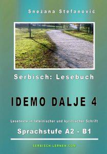 """Serbisch Lesebuch """"IDEMO DALJE 4"""" von Snezana Stefanovic - Copyright © Serbisch-lernen.com"""